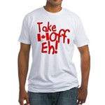 Take Off, Eh! Fitted T-Shirt