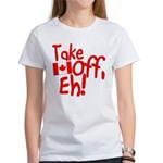 Take Off, Eh! Women's T-Shirt
