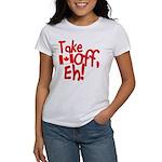 Take Off, Eh! Women's T-Shirt