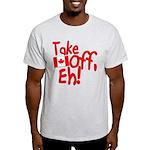 Take Off, Eh! Light T-Shirt