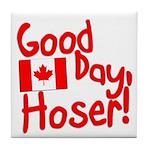 Good Day, Hoser! Tile Coaster