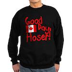 Good Day, Hoser! Sweatshirt (dark)
