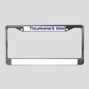 Universe is Listening License Plate Frame