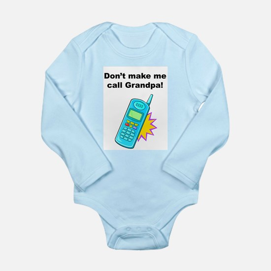 Don't Make Me Call Grandpa! 1 Long Sleeve Infant B