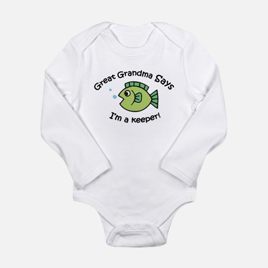Great Grandma Says I'm a Keep Long Sleeve Infant B