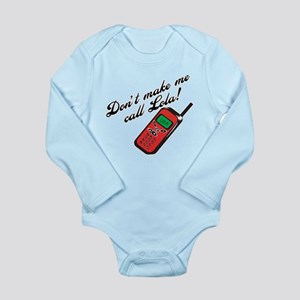 Don't Make Me Call Lola Long Sleeve Infant Bodysui