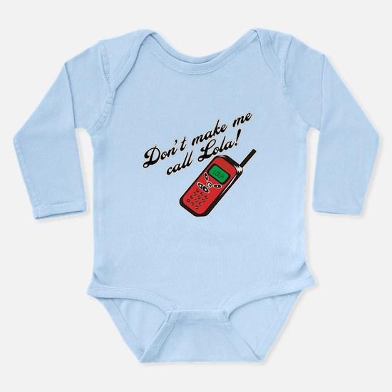 Don't Make Me Call Lola Long Sleeve Infant Bodysui