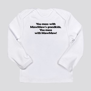 Don't Mess with MawMaw's Gran Long Sleeve Infant T