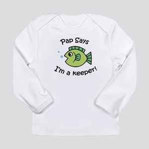 Pap Says I'm a Keeper! Long Sleeve Infant T-Shirt