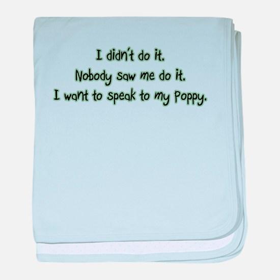 Want to Speak to Poppy baby blanket