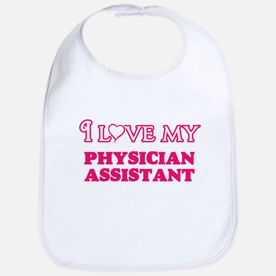 I love my Physician Assistant Baby Bib