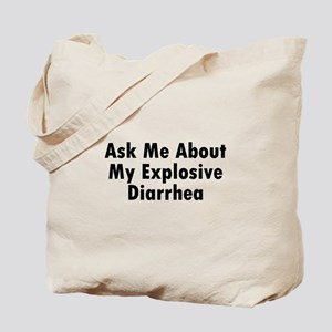 Ask Me About My Explosive Diarrhea Tote Bag