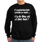 Vegetarians Sarcasm Sweatshirt (dark)