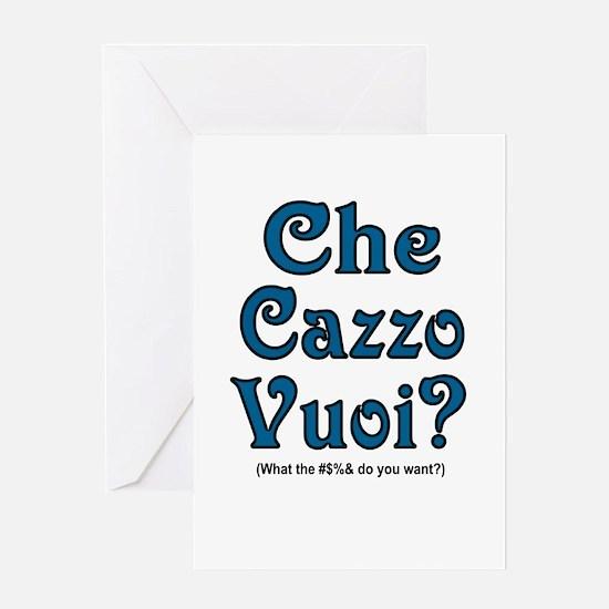 Che Cazzo Vuoi! Greeting Card