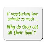 Vegetarians Sarcasm Mousepad