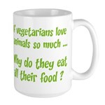 Vegetarians Sarcasm Large Mug