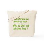 Vegetarians Sarcasm Tote Bag