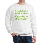 Vegetarians Sarcasm Sweatshirt