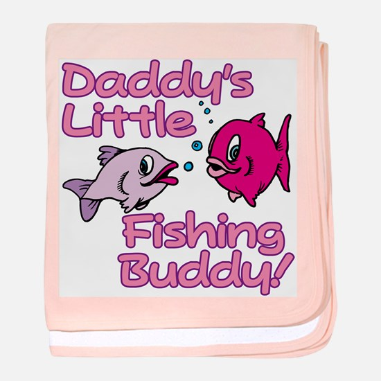 DADDY'S LITTLE FISHING BUDDY! baby blanket
