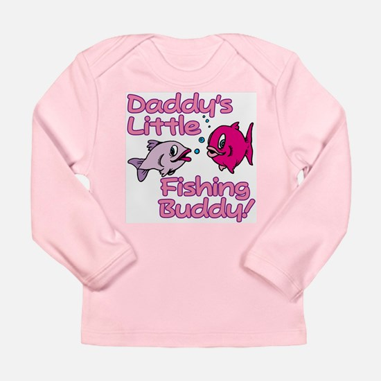 DADDY'S LITTLE FISHING BUDDY! Long Sleeve Infant T
