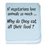 Vegetarians Sarcasm baby blanket