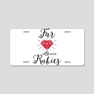 Far Above Rubies Aluminum License Plate