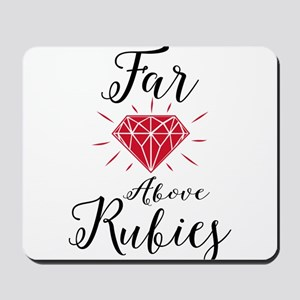 Far Above Rubies Mousepad