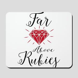 Far Above Rubies Mousepad
