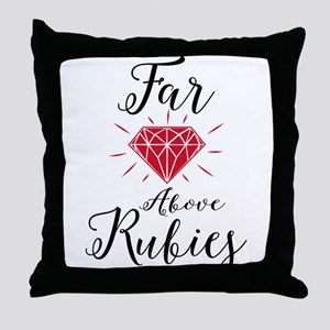 Far Above Rubies Throw Pillow