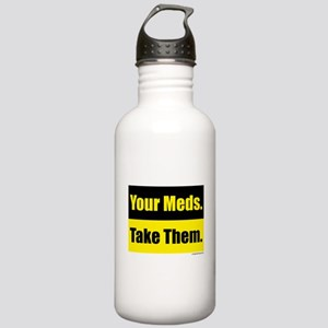 Your meds. Take them. Stainless Water Bottle 1.0L