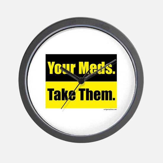 Your meds. Take them. Wall Clock