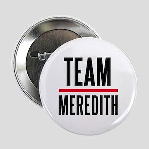 """Team Meredith Grey's Anatomy 2.25"""" Button"""