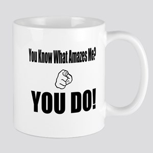 (You Know what Amazes Me) Mug