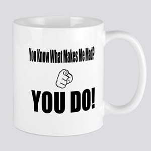 (You Know What Makes Me Mad?) Mug