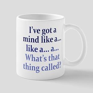 Mind like a... Mug