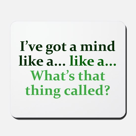 Mind like a... Mousepad