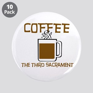 """Coffee: The 3rd Sacrament 3.5"""" Button (10 pack)"""