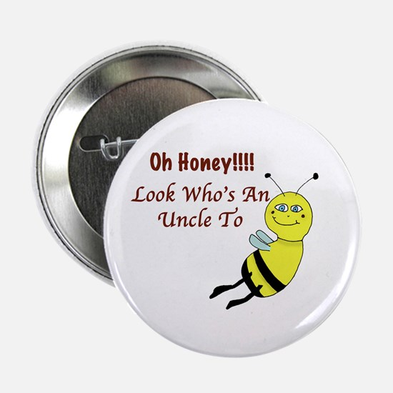 "Honey Uncle To Bee 2.25"" Button"