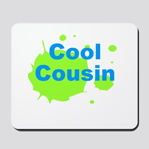 Cool Cousin Mousepad