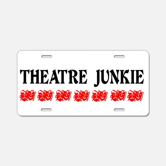 Theatre Junkie Aluminum License Plate