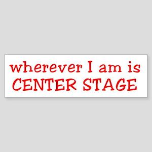 Center Stage Sticker (Bumper)