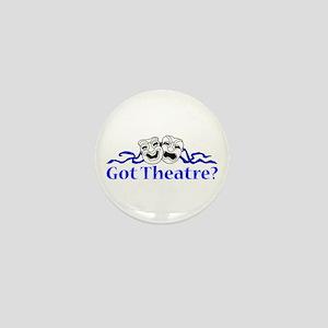 Got Theatre? Mini Button