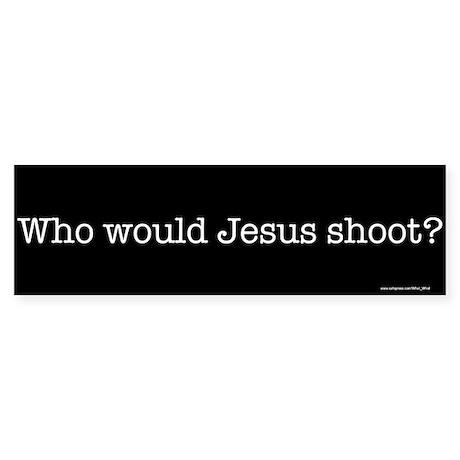 Jesus Shoot Bumper