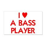 I LOVE A BASS PLAYER 22x14 Wall Peel