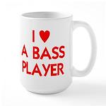 I LOVE A BASS PLAYER Large Mug