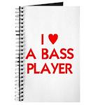 I LOVE A BASS PLAYER Journal