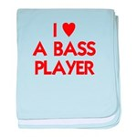 I LOVE A BASS PLAYER baby blanket