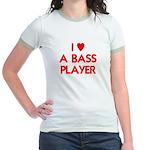 I LOVE A BASS PLAYER Jr. Ringer T-Shirt