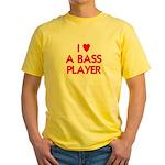 I LOVE A BASS PLAYER Yellow T-Shirt