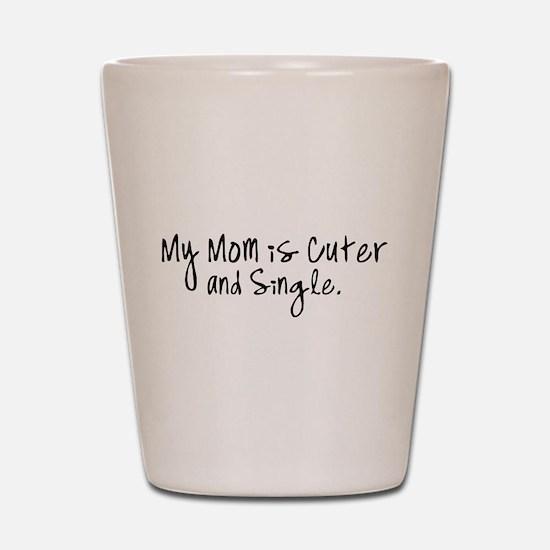 Cute Single Mom Shot Glass